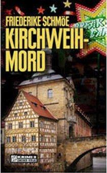 Friederike Schmöe: Kirchweihmord. Gmeiner Verlag, 9,90 Euro